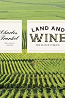 Land and Wine: The French Terroir