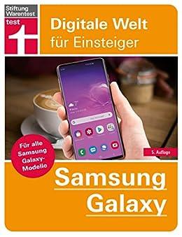 Samsung Galaxy: Für alle Samsung Galaxy-Modelle (Digitale Welt für Einsteiger) (German Edition) by [Beiersmann, Stefan]