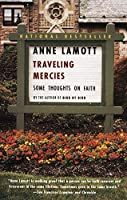 Traveling Mercies: Some Thoughts on Faith by Anne Lamott(2000-02-15)