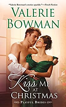 Kiss Me at Christmas: Playful Brides by [Bowman, Valerie]