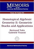 Homotopical Algebraic Geometry II: Geometric Stacks and Applications (Memoirs of the American Mathematical Society)