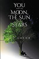 You and the Moon, the Sun and the Stars (Olympia Publishers)