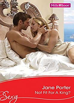 Not Fit For A King? (A Royal Scandal Book 1) by [Porter, Jane]