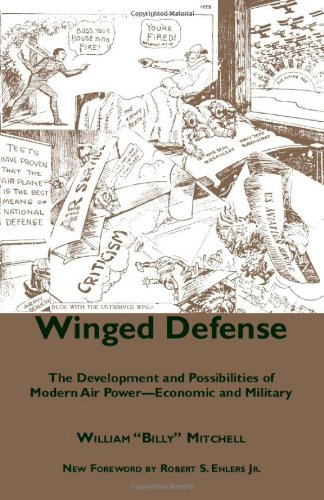Download Winged Defense: The Development and Possibilities of Modern Air Power-Economic and Military (Alabama Fire Ant) 0817356053
