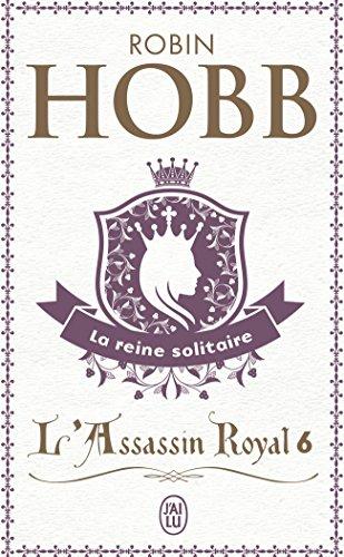 Download L'Assassin Royal T.6 La Reine Solitaire (Science Fiction) 229032552X