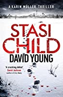 Stasi Child: A Chilling Cold War Thriller (The Oberleutnant Karin Muller series) by David Young(1905-07-08)