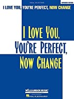 I Love You, You're Perfect, Now Change: P/V/G Vocal Selections by Unknown(2000-01-01)
