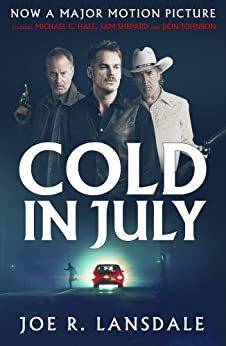 [Lansdale, Joe R.]のCold in July (English Edition)