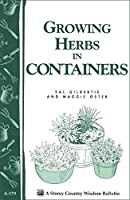Growing Herbs in Containers (Storey Country Wisdom Bulletin, A-179)