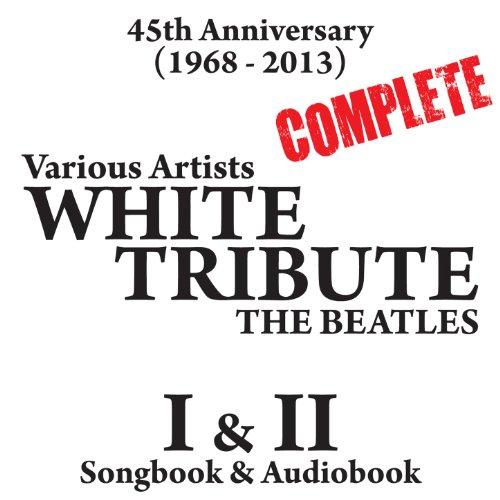 The Complete White Album Tribu...