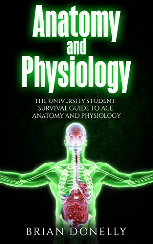 Anatomy and Physiology: The University Student Survival Guide to Ace Anatomy and Physiology (English Edition)
