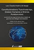 Constitucionalismo Transfronteiriço, Direitos Humanos e Direitos Fundamentais
