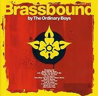 Brassbound by Ordinary Boys (2005-07-28)