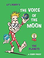 The Voice Of The Moon - The Planets: Lit'l Bobby's The Planets (Lit'l Bobby's The Voice of The Moon)