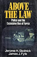 Above the Law: Police and the Excessive Use of Force [並行輸入品]