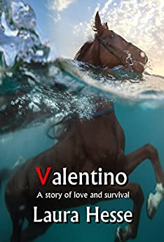 Valentino: A thrilling adventure survival story - think The Black Stallion meets Castaway (The Holiday Series Book 5) by [Hesse, Laura]