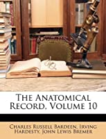 The Anatomical Record, Volume 10