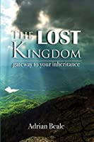 The Lost Kingdom: Gateway to Your Inheritance