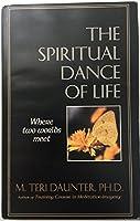 The Spiritual Dance of Life: Where Two Worlds Meet
