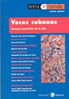 Voces cubanas/ Cuban Voices: Jovenes Cuentistas De La Isla/ Story Telling Adolescents of the Island (Letra Grande, Serie Major)