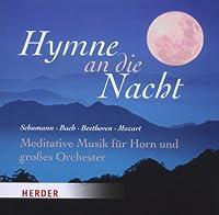Hymne an die Nacht: Meditative Musik fuer Horn und grosses Orchester