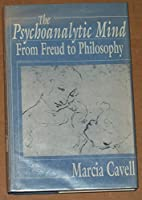The Psychoanalytic Mind: From Freud to Philosophy