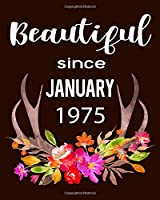 """Beautiful Since January 1975: Hunting Hobby 2020 Monthly Planner Dated Journal  8"""" x 10"""" 110 pages"""