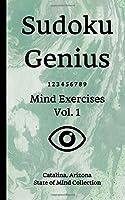 Sudoku Genius Mind Exercises Volume 1: Catalina, Arizona State of Mind Collection