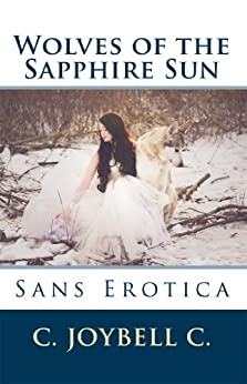 Wolves of the Sapphire Sun: Sans Erotica by [C., C. JoyBell]