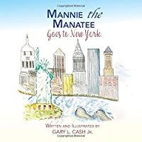 Mannie the  Manatee: Goes to New York