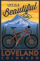 Loveland, Colorado - Life is a Beautiful Ride - マウンテンバイク 24 x 36 Signed Art Print LANT-91152-710