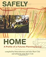 Safely Home: A Profile of a Futures Planning Group