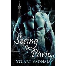 Seeing in Paris 10 (A Short Gay Paranormal Erotica)