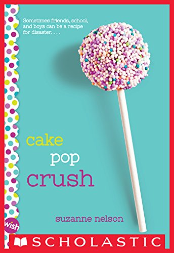 Download Cake Pop Crush: A Wish Novel (English Edition) B013504B4W