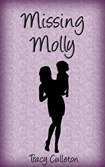 Missing Molly by [Culleton, Tracy]