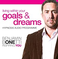 Living Within Your Goals & Dreams Hypnosis Audio Programme [並行輸入品]
