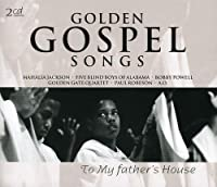 Golden Gospel Songs: To My Father's House