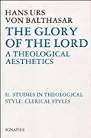 Studies in Theological Style: Clerical Styles (The Glory of the Lord : A Theological Aesthetics)