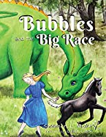 Bubbles and the Big Race (Bubbles the Bubble Blowing Dragon)