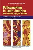 Policymaking in Latin America: How Politics Shapes Policies (David Rockefeller Center for Latin American Studies Harvard University)