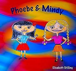 Phoebe and Mindy by [Stilling, Elisabeth]