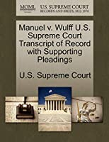 Manuel V. Wulff U.S. Supreme Court Transcript of Record with Supporting Pleadings