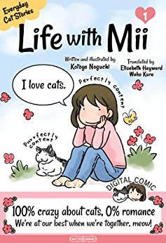 Life with Mii: Everyday cat stories by [Noguchi, Kotoyo]