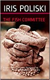The Fish Committee: A Lakeside Community Readying for Battle Confronts Fish, Sex and Herons (English Edition)