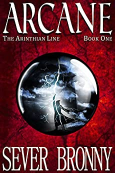 Arcane (The Arinthian Line Book 1) by [Bronny, Sever]