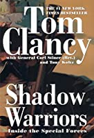 Shadow Warriors: Inside the Special Forces (Commander Series)
