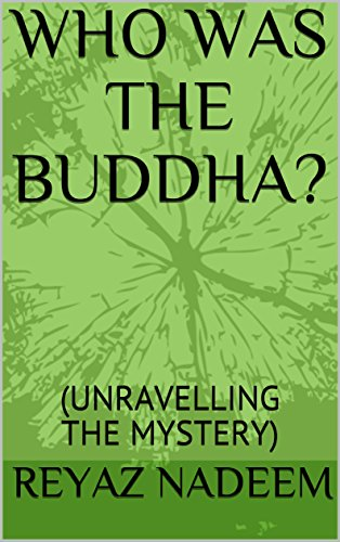WHO WAS THE BUDDHA?: (UNRAVELLING THE MYSTERY) (English Edition)