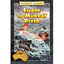 Escape to Murray River (The Adventures Down Under Book 1)