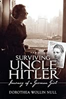 Surviving Uncle Hitler - Journey of a German Girl