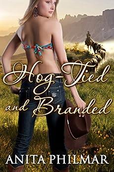 Romance: Hog-Tied and Branded: A Contemporary Western Cowboy Erotic Romance by [Philmar, Anita]
